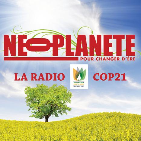 J'ai créé la webradio COP21 pour couvrir les dessous de l'événement : un ovni salvateur | Radio 2.0 (En & Fr) | Scoop.it