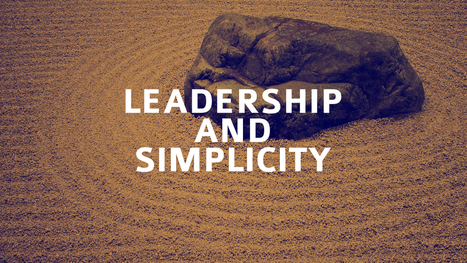 Leadership and Simplicity | N2Growth Blog | Making Business Better | Scoop.it