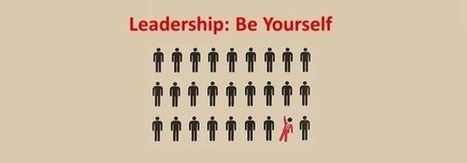 Leadership: Be Yourself | About leadership | Scoop.it