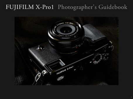 FUJIFILM X-Pro1 Photographer's Guidebook V2.0 | Fujifilm | Fuji X-Pro1 | Scoop.it