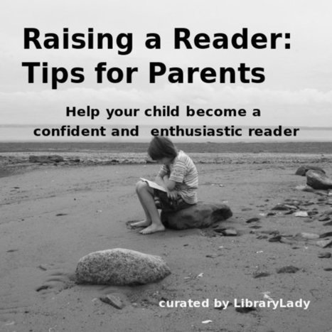 Raising a Reader: Tips for Parents | Creativity in the School Library | Scoop.it