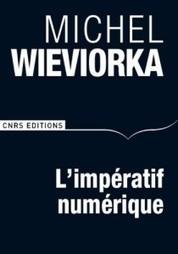 L'impératif numérique ou La nouvelle ère des sciences humaines et sociales ? | Wieviorka | #DH | e-Xploration | Scoop.it