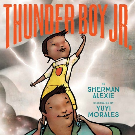 With 'Thunder Boy Jr.,' Sherman Alexie hopes to help correct a problem | Teacher-Librarianship | Scoop.it
