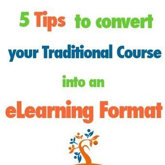 TOP 5 tips to Convert your Traditional Course into an eLearning format - eLearning Industry | Moodle, Mahara and Online Learning | Scoop.it