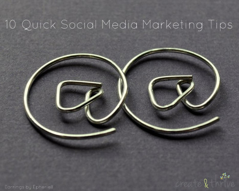 10 Quick Social Media Marketing Tips | Alchemy of Business, Life & Technology | Scoop.it