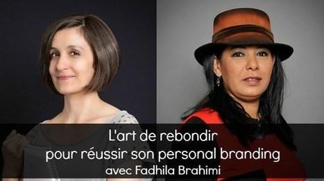 L'art de rebondir pour réussir son personal branding | Livre Personal Branding MOI20 par Fadhila Brahimi | Scoop.it