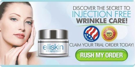 Elliskin Review - How Effective Elliskin Anti Aging Cream Is! | biabca haeish | Scoop.it