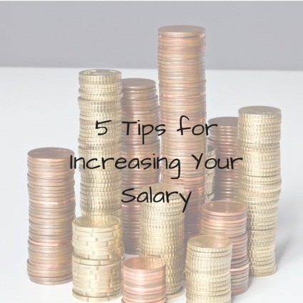 5 Tips For Increasing Your Salary - Social-Hire | Career Advice | Scoop.it