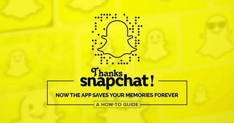 Thanks, Snapchat! Now the App Saves Your Memories Forever (A How-To Guide) | Business Video Directory | Scoop.it