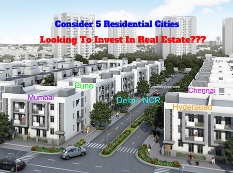 Looking To Invest In Real Estate? Here Are 5 Residential Cities You Should Definitely Consider   Real Estate   Scoop.it