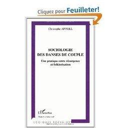 Sociologie des danses de couple, de Christophe Apprill - France Culture | Danses et sociabilités | Scoop.it