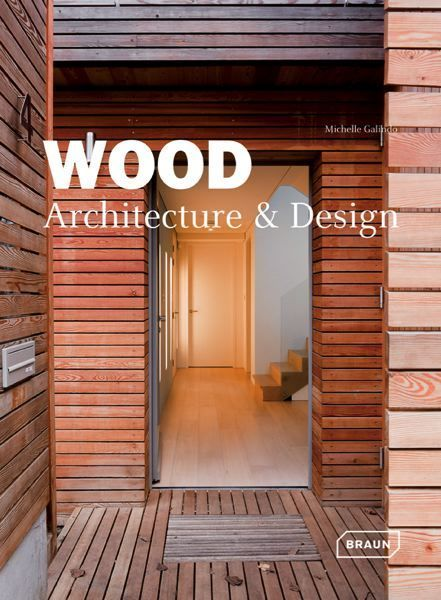 [Livre] Wood Architecture and Design de Michelle Galindo | Le flux d'Infogreen.lu | Scoop.it
