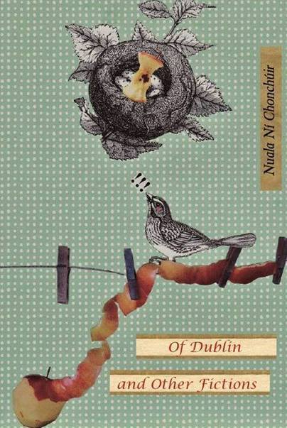 Of Dublin and Other Fictions by Nuala Ni Chonchuir Review and Interview | The Irish Literary Times | Scoop.it