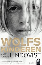 De Spanningsblog: John Ajvide Lindqvist - Wolfskinderen (2013)   Thrillers and crime novels f.e. from Scandinavia   Scoop.it