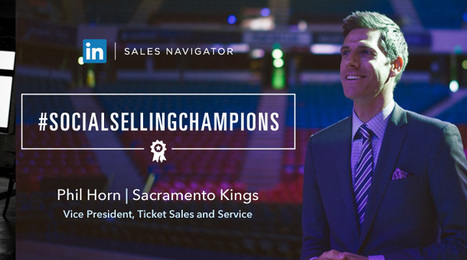 The NBA's Kings Take Pride in Social Selling [VIDEO] | LinkedIn for business | Scoop.it