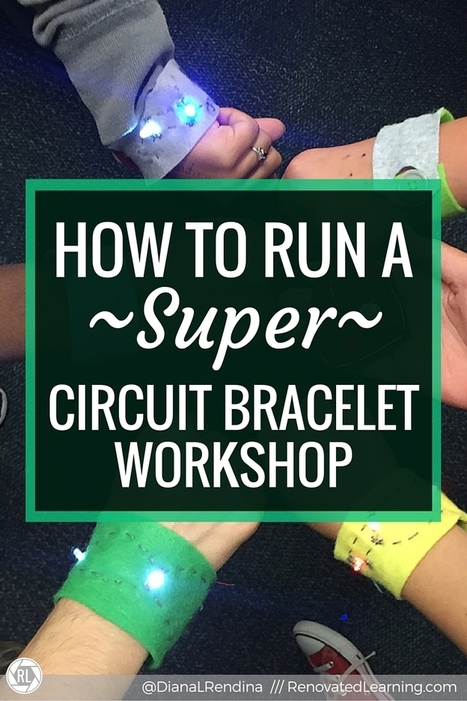 How to Run a SUPER Circuit Bracelet Workshop | iPads, MakerEd and More  in Education | Scoop.it