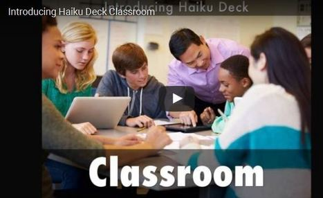 Haiku Deck Classroom: Presentations for Teachers & Students | Digital Presentations in Education | Scoop.it