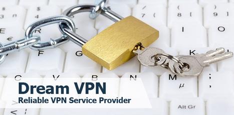Dream VPN – Reliable VPN Service Provider | VPN Services | Scoop.it