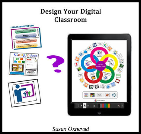 Cool Tools for 21st Century Learners: Design Your Digital Classroom ICE 2014 | Better teaching, more learning | Scoop.it