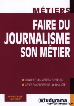Livre : Faire du journalisme son métier | News journalisme | Scoop.it