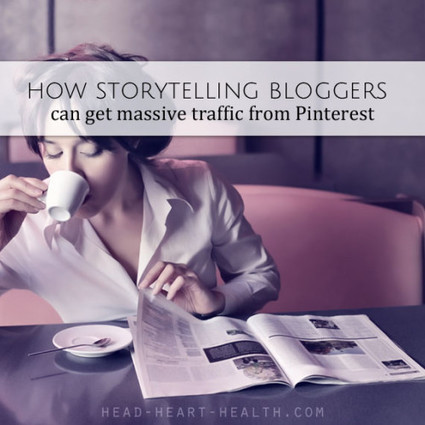 How Storytelling Bloggers Get Massive Traffic From Pinterest | Adventures in Writing and Journalling | Scoop.it