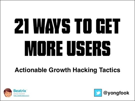 #Growth Hacking : 21 Actionable Growth Hacking Tactics / @alvarezval | Técnicas de Growth Hacking: | Scoop.it