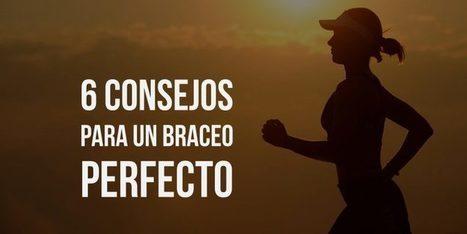 6 Consejos para un braceo perfecto | Runfitners | Salud y Deporte | Scoop.it