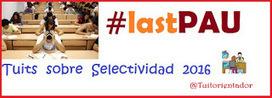 #lastPAU ~ La última Prueba de Acceso a la Universidad / Selectividad LOE - Información, consejos y un poco de humor | #TuitOrienta | Scoop.it