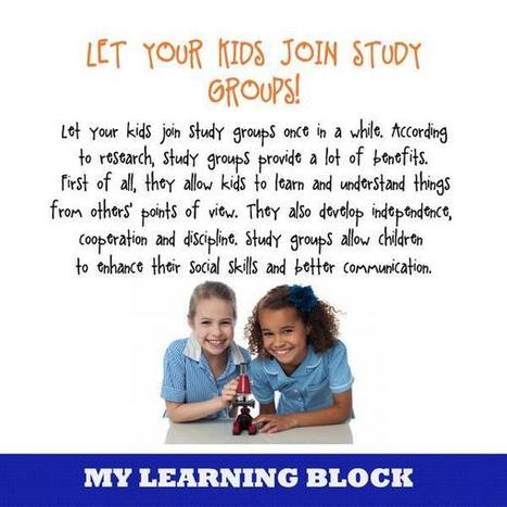 My Learning Block on Twitter: Here's why you should let your kids join study groups! #learning #tips #elementary #motivation #education http://t.co/EjqdCGdpoL | Technology integration in schools | Scoop.it