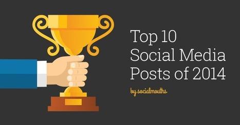 Top 10 Social Media Posts of 2014 - socialmouths | Social Media content | Scoop.it