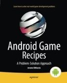 Android Game Recipes: A Problem-Solution Approach - PDF Free Download - Fox eBook | Programming | Scoop.it