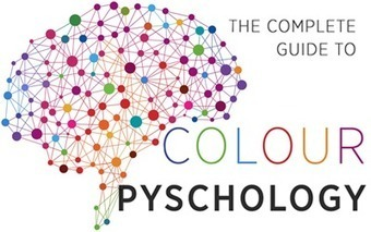 The Complete Guide To Colour Psychology | PsychologyWASH | Scoop.it