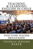 """""""Teaching & Learning English in Chile"""" by Thomas Jerome Baker   Authorship   Scoop.it"""