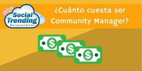 Cuánto cuesta ser #CommunityManager | CarlosJavier_76 | Scoop.it