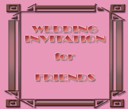 Choose the Right Text in Wedding Invitation Wording for Friends from Bride and Groom | Tips Wedding Invitation Wording and Samples | Scoop.it
