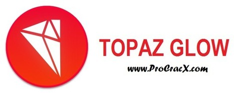Topaz Glow 2 Crack Patch & Serial Key Free Download | Softwares | Scoop.it