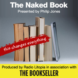 The Naked Book « Radio Litopia | Digital publishing & ebooks | Scoop.it