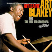 Music and More: Art Blakey and the Jazz Messengers - Africaine (Blue Note 1959, 1979) | WNMC Music | Scoop.it