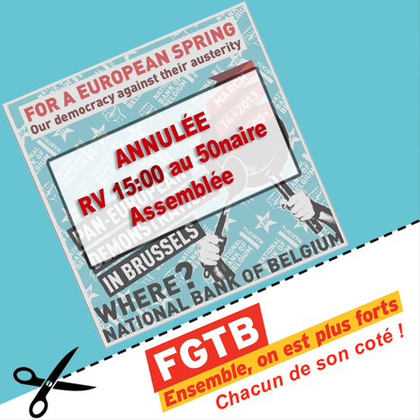 ATTENTION! La manifestation pour un printemps européen prévue le 14 mars à 12:00 devant la BN n'est pas autorisée par la police... celle de la FGTB, en marge de l'#EUSpring oui - RV 15:00 au 50nair... | #Road to Dignity | Scoop.it