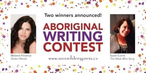 Melanie Florence and Susan Currie win inaugural Aboriginal Writing Contest - Quill & Quire (blog) | AboriginalLinks LiensAutochtones | Scoop.it