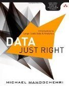 Data Just Right: Introduction to Large-Scale Data & Analytics - PDF Free Download - Fox eBook | IT Books Free Share | Scoop.it