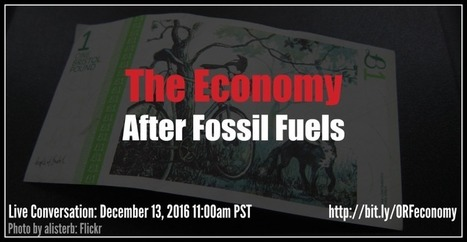 FINAL live discussion – The Economy After Fossil Fuels, 12/13 | Sustain Our Earth | Scoop.it
