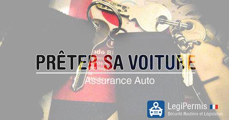 Prêt de voiture et assurance auto - Blog LegiPermis | Sécurité routière | Scoop.it