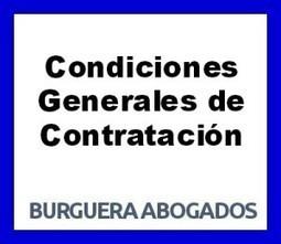 Cuestiones fundamentales sobre las Condiciones Generales de Contratación (y II) | BURGUERA ABOGADOS | Contratos de compraventa | Scoop.it