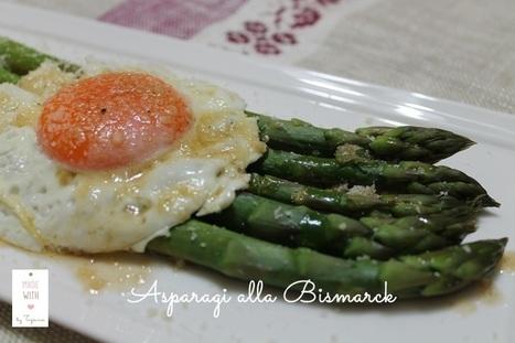 cucchiaio e mattarello > asparagi alla bismarck - ricetta della tradizione   cucchiaio e mattarello   Scoop.it