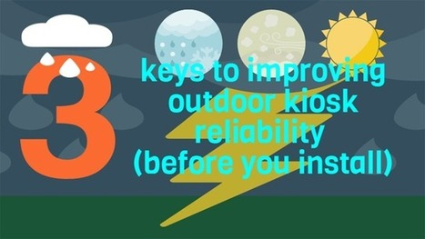 3 keys to improving outdoor kiosk reliability (before you install) | Self-Service and Kiosks by Worldlink | Scoop.it