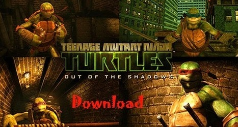 Teenage Mutant Ninja Turtles - Out of The Shadows Full Version Download For PC ~ Free Games & Software Download | Entertainment Zone | Scoop.it