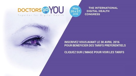 Doctors 2.0 and YOU, 26 et 27 mai 2016 à la Cité universitaire de Paris | Hôpital et patient connectés | Scoop.it