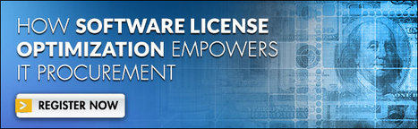How Software License Optimization Empowers IT Procurement Webinar | Software License Optimization and Software Asset Management | Scoop.it