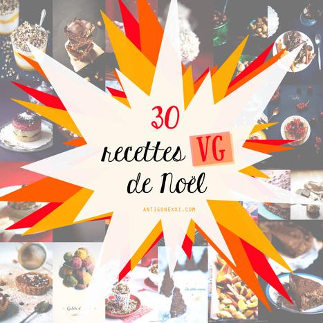 30 RECETTES VÉGANES POUR NOËL & LES FÊTES | dietconseil actualite dietetique nutrition évolution | Scoop.it